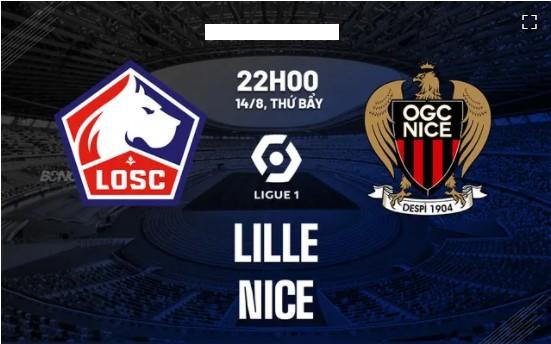 Soi kèo nhận định Lille vs Nice 22h00 ngày 14/8 (Ligue 1 2021/22)
